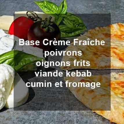 Pizza Ali Baba Base Crème Fraîche